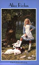 Alice Redux: New Stories of Alice, Lewis and…
