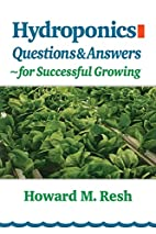 Hydroponics: Questions&Answers for Sucessful…