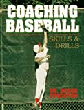 Bragg A. Stockton: Coaching Baseball: Skills and Drills (American Coaching Effectiveness Program Series)