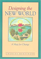 Designing the New World by Charles Bensinger
