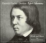 Fischer-Dieskau, Dietrich: Robert Schumann: Words and Music: The Vocal Compositions