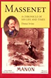 Irvine, Demar: Massenet: A Chronicle of His Life and Times