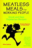 Wasserman, Debra: Meatless Meals For Working People: Quick And Easy Vegetarian Recipes
