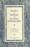 David Noel Freedman: Studies in Hebrew and Aramaic Orthography (Biblical and Judaic Studies)