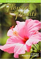Flowers and Plants of Hawaii: Pocket Guide…