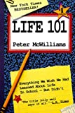 Peter McWilliams: Life 101: Everything We Wish We Had Learned About Life in School -- But Didn't (The Life 101 Series)