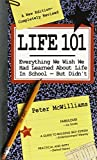 McWilliams, John Roger: Life 101: Everything We Wish We Had Learned About Life in School--But Didn't