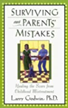 Surviving Our Parents' Mistakes : Healing…