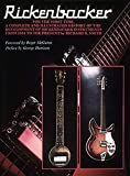 Smith, Richard R.: Rickenbacker: The History of the Rickenbacker Guitar