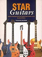Star Guitars: Guitars and Players That Have…