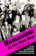 Humanism As the Next Step by Lloyd Morain