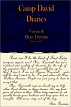 Bess Truman, 1945-1953 (Camp David Diaries,…