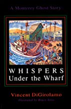 Whispers Under the Wharf: A Monterey Ghost…