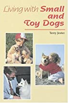 Living With Small and Toy Dogs: Training,…