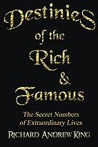 Destinies of the Rich & Famous: The Secret…