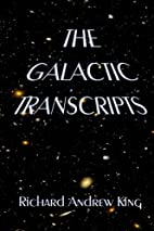 The Galactic Transcripts by Richard Andrew…