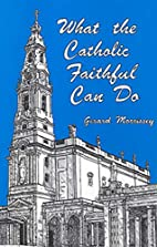 What the Catholic faithful can do by Gerard…