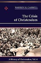 The Crisis of Christendom: 1815-2005: A…