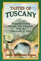 Tastes of Tuscany: Treasured Family Recipes…