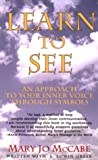McCabe, Mary Jo: Learn to See: An Approach to Your Inner Voice Through Symbols