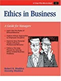 Maddux, Robert B.: Ethics in Business: A Guide for Managers