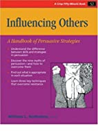 Influencing Others: A Handbook of Persuasive…