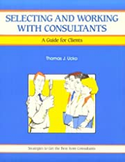 Selecting and Working With Consultants: A…