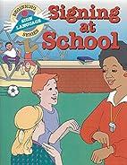 Signing at School (Beginning Sign Language…