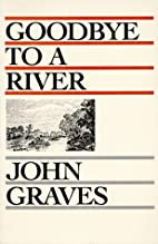 Goodbye to a river : a narrative by John…