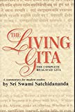 Satchidananda: The Living Gita: The Complete Bhagavad Gita  A Commentary for Modern Readers