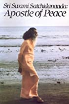Sri Swami Satchidananda-Apostle Of Peace by…