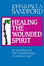Healing the Wounded Spirit by John Loren…