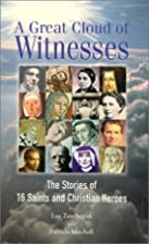 A Great Cloud of Witnesses: The Stories of…