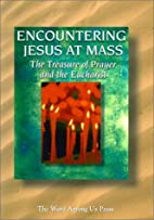 Encountering Jesus at Mass: The Treasure of…