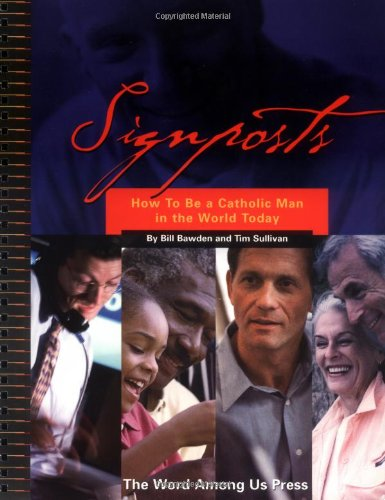signposts-how-to-be-a-catholic-man-in-the-world-today