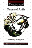 Broughton, Rosemary: Praying With Teresa of Avila