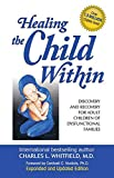 Whitfield, Charles L.: Healing the Child Within: Discovery and Recovery for Adult Children of Dysfunctional Families