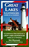 Oleszewski, Wes: Great Lakes Lighthouses: America and Canada