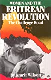 Wilson, Amrit: The Challenge Road: Women and the Eritrean Revolution