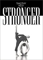 Stronger by Timothy Kelly
