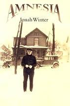 Amnesia by Jonah Winter