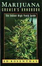 Marijuana Grower's Handbook: The Indoor…