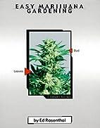 Easy Marijuana Gardening by Ed Rosenthal