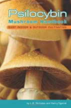 Psilocybin Mushroom Handbook: Easy Indoor…