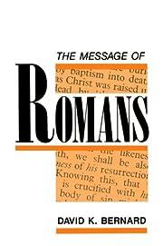 The Message of Romans av David K. Bernard
