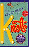 Cassidy, John: The Klutz Book of Knots: How to Tie the World's 25 Most Useful Hitches, Ties, Wraps, and Knots