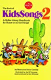 Cassidy, Nancy: Book of KidsSongs 2: A Holler-Along Handbook For Home Or On The Range with Book (Bk. 2)