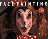 Editors of Klutz Pr: Face Painting Book/Book and Paints