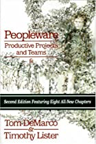 Peopleware: Productive Projects and Teams by…