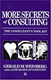Weinberg, Gerald M.: More Secrets of Consulting: The Consultant's Tool Kit